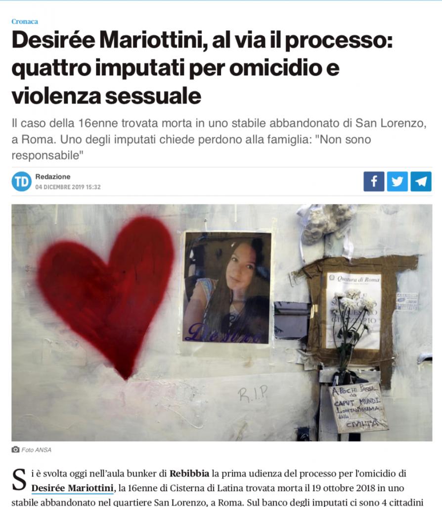 4 dicembre 2019, è iniziato a Roma il dibattimento in Corte di Assise per l'omicidio di Desiree Mariottini. Insieme a Marianna e Bon't Worry, con gli avvocati Alfredo Galasso e Licia D'Amico parti civili accanto alla famiglia.